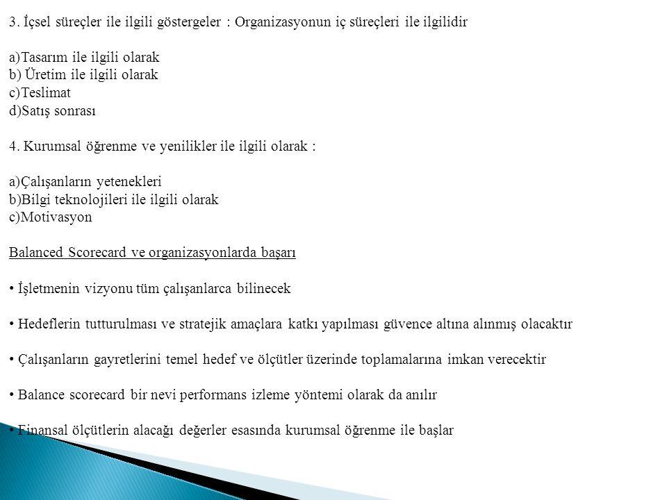 3. İçsel süreçler ile ilgili göstergeler : Organizasyonun iç süreçleri ile ilgilidir