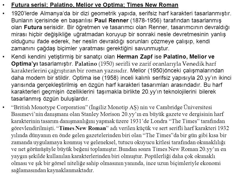 Futura serisi; Palatino, Melior ve Optima; Times New Roman