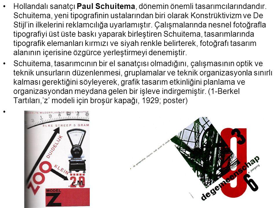 Hollandalı sanatçı Paul Schuitema, dönemin önemli tasarımcılarındandır