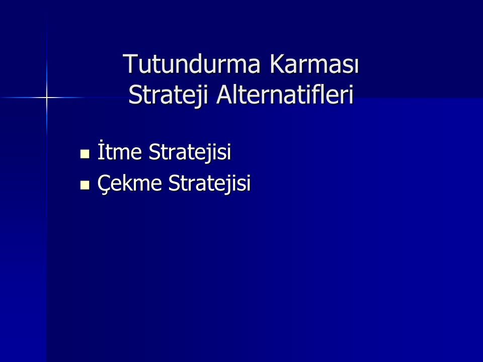 Tutundurma Karması Strateji Alternatifleri