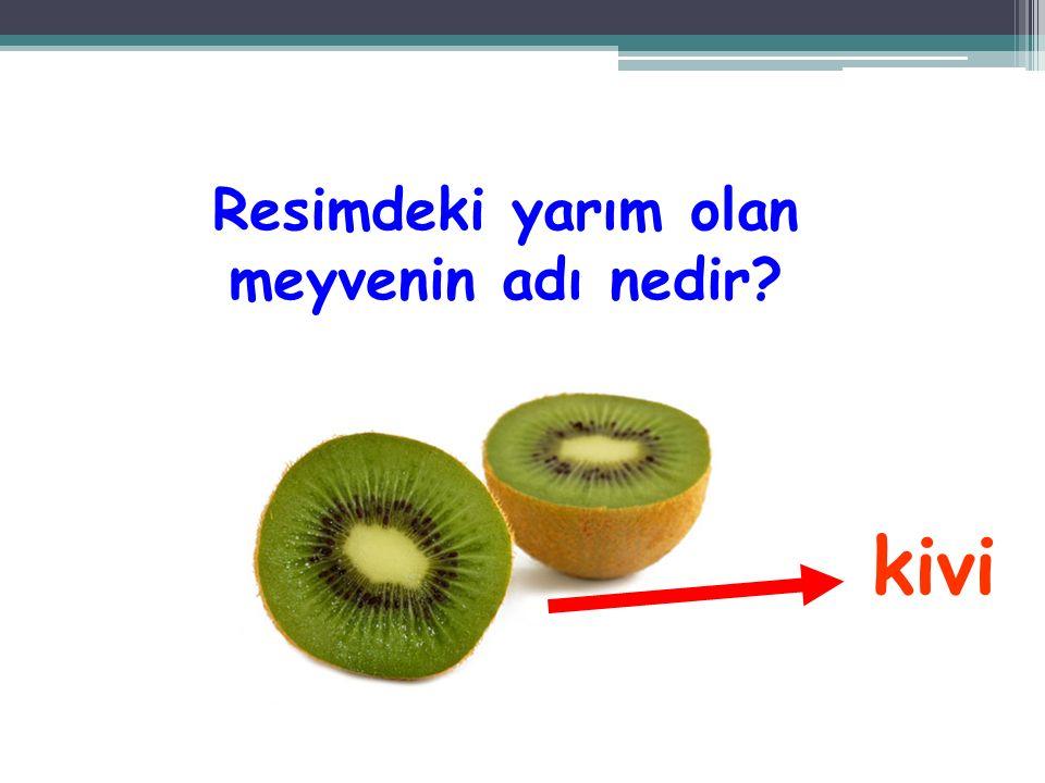 Resimdeki yarım olan meyvenin adı nedir