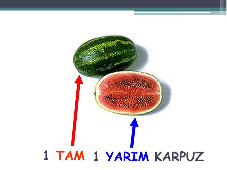 1 TAM 1 YARIM KARPUZ