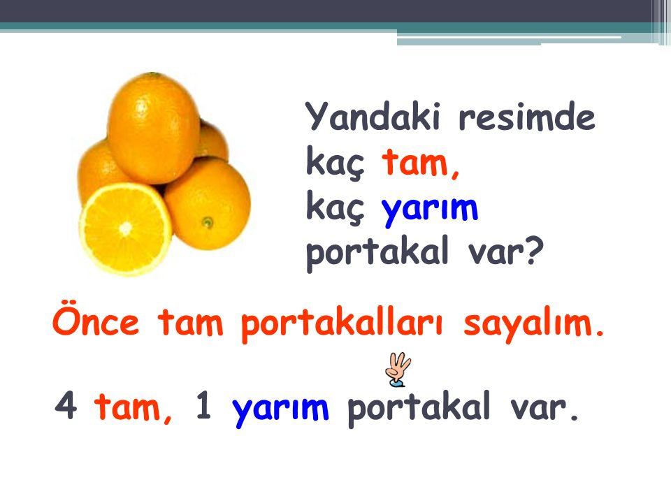 Yandaki resimde kaç tam, kaç yarım portakal var