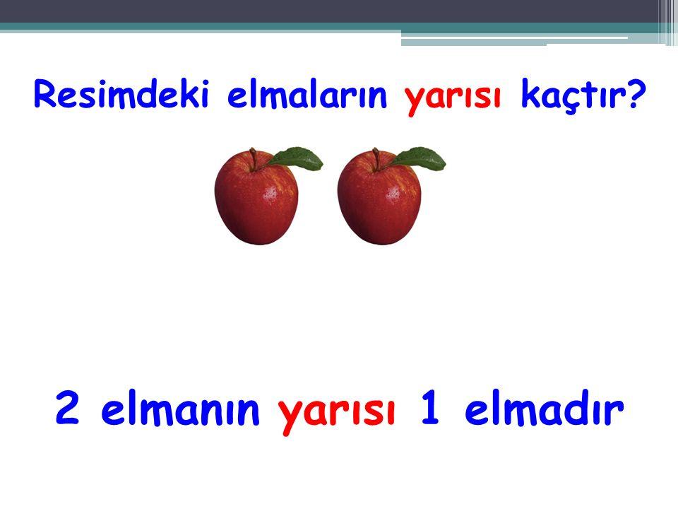 Resimdeki elmaların yarısı kaçtır 2 elmanın yarısı 1 elmadır