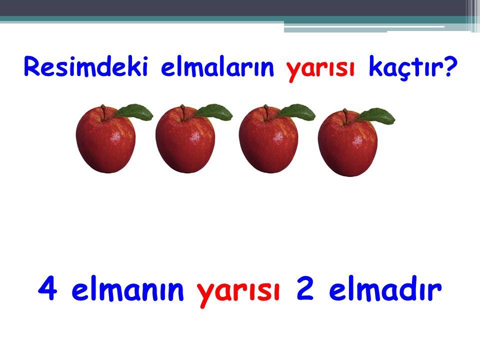 Resimdeki elmaların yarısı kaçtır 4 elmanın yarısı 2 elmadır