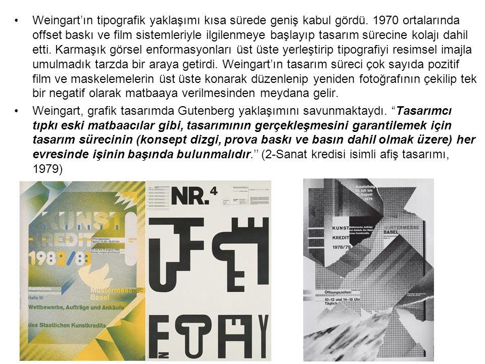 Weingart'ın tipografik yaklaşımı kısa sürede geniş kabul gördü