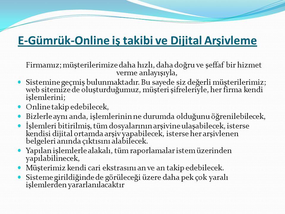E-Gümrük-Online iş takibi ve Dijital Arşivleme