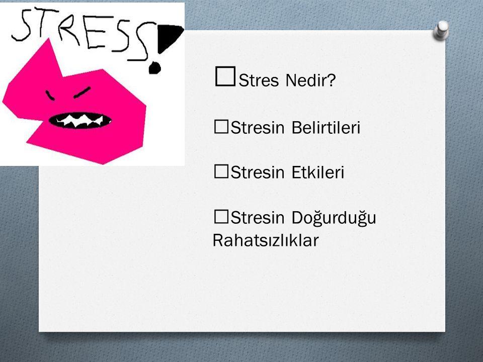 Stres Nedir Stresin Belirtileri Stresin Etkileri
