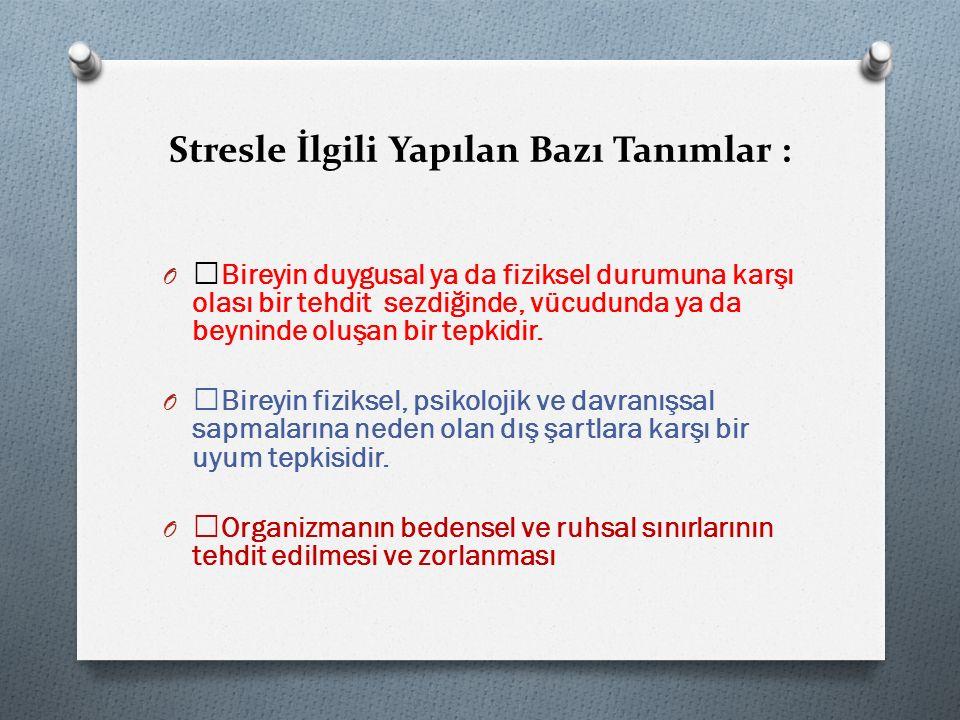 Stresle İlgili Yapılan Bazı Tanımlar :