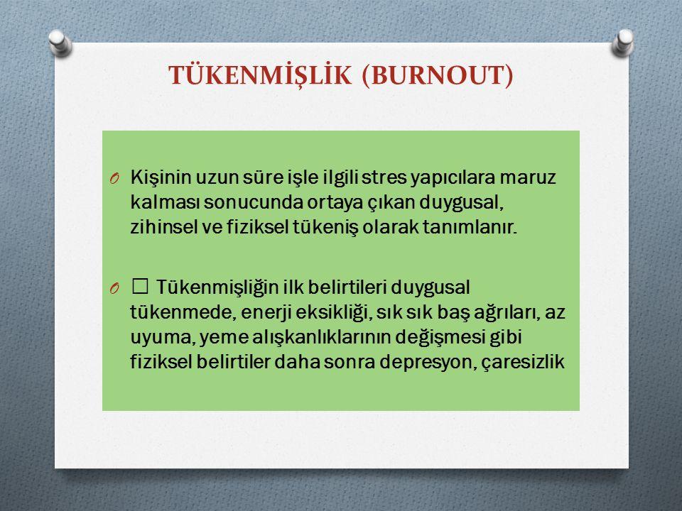 TÜKENMİŞLİK (BURNOUT)