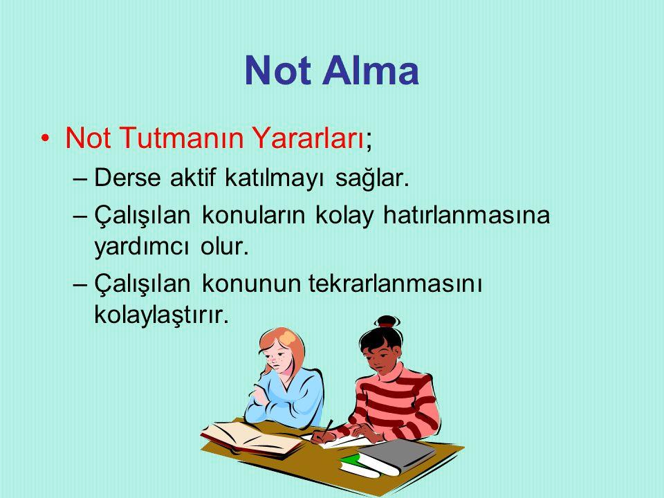 Not Alma Not Tutmanın Yararları; Derse aktif katılmayı sağlar.