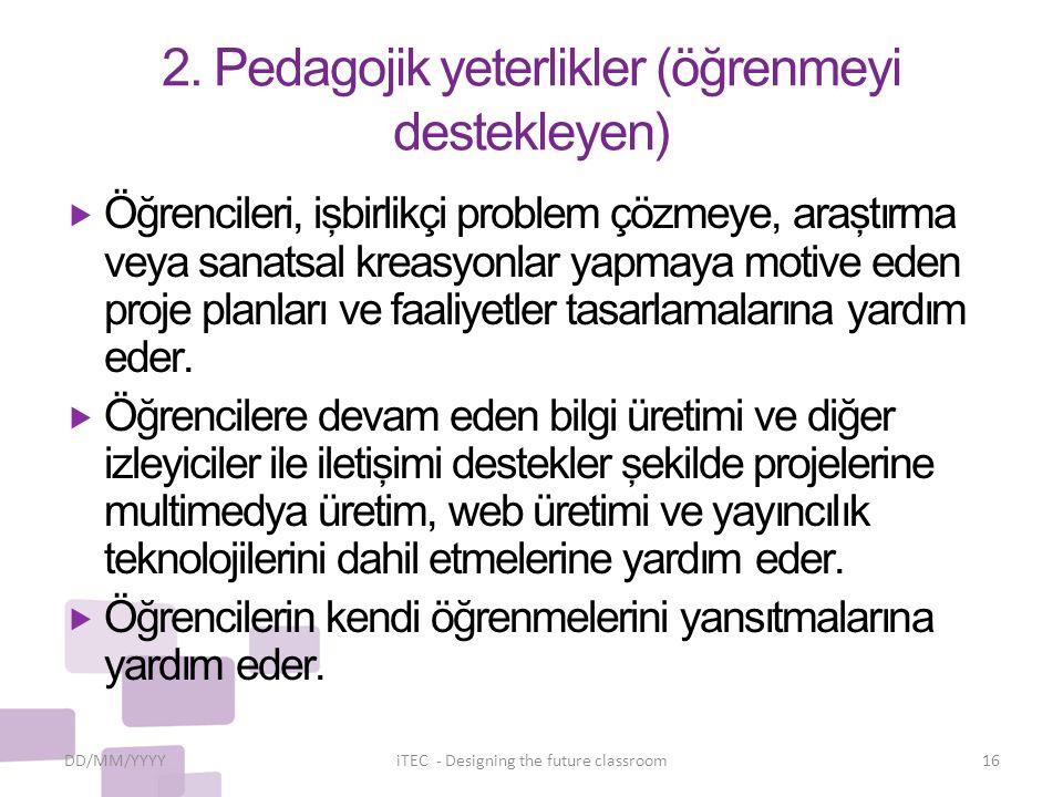2. Pedagojik yeterlikler (öğrenmeyi destekleyen)