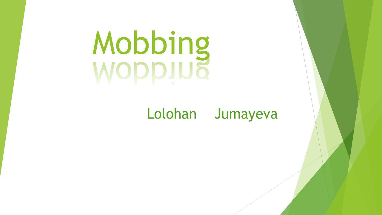 Mobbing Lolohan Jumayeva