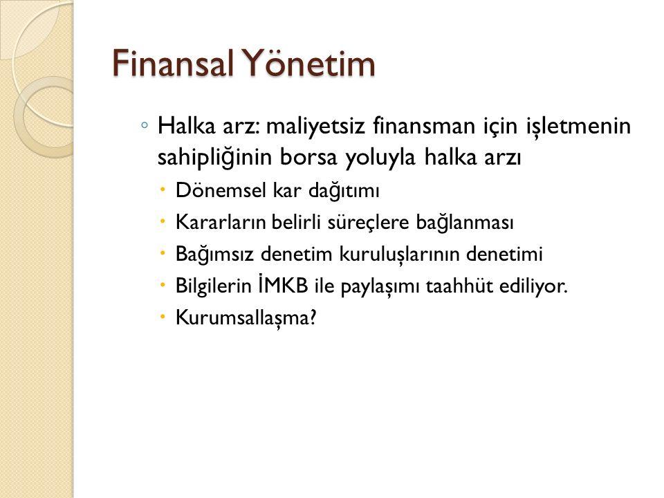 Finansal Yönetim Halka arz: maliyetsiz finansman için işletmenin sahipliğinin borsa yoluyla halka arzı.