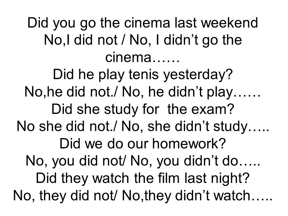 Did you go the cinema last weekend