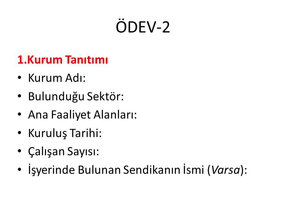 ÖDEV-2 1.Kurum Tanıtımı Kurum Adı: Bulunduğu Sektör: