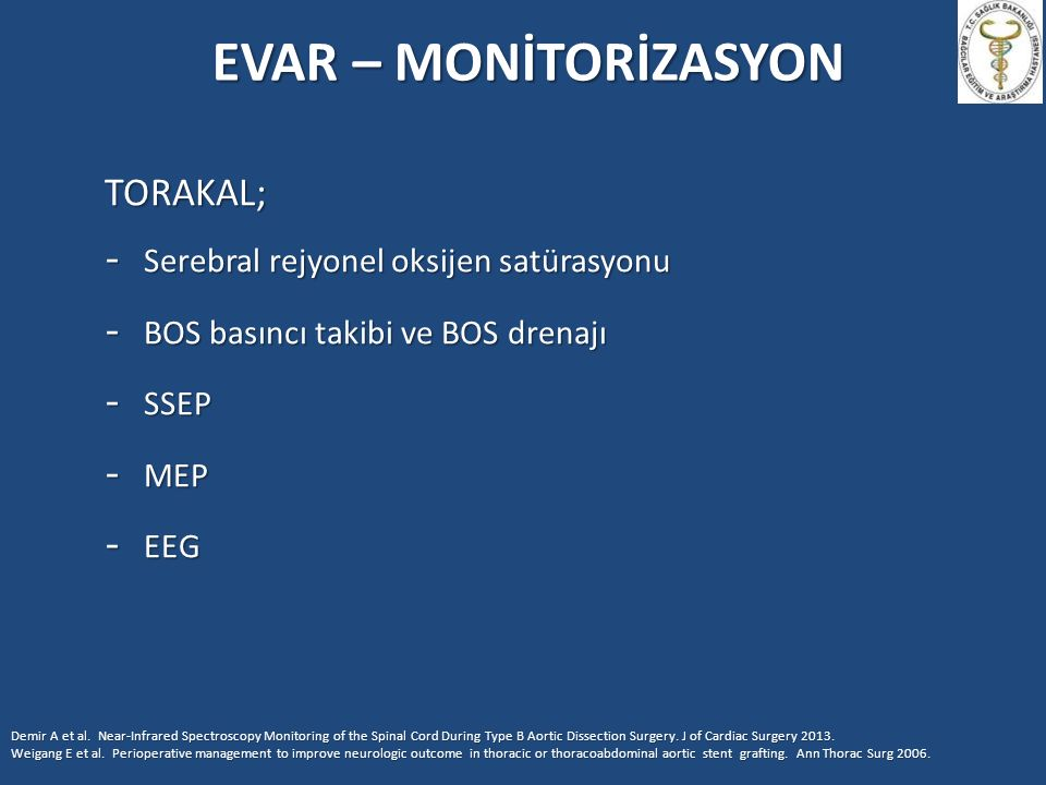 EVAR – MONİTORİZASYON TORAKAL; Serebral rejyonel oksijen satürasyonu