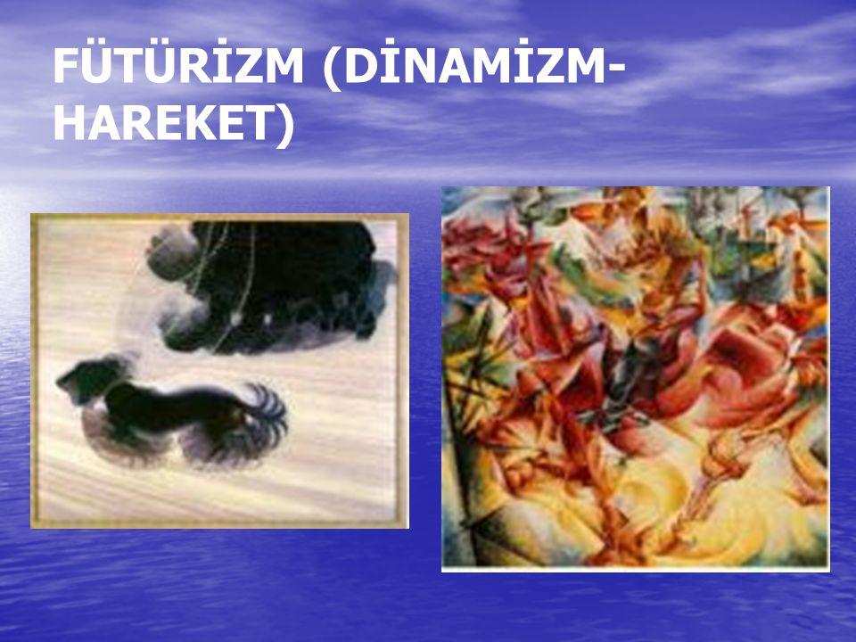 FÜTÜRİZM (DİNAMİZM-HAREKET)