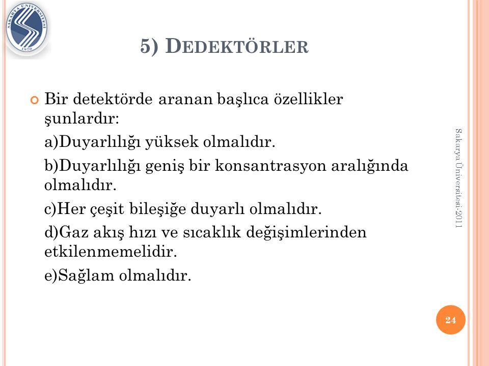 5) Dedektörler Bir detektörde aranan başlıca özellikler şunlardır:
