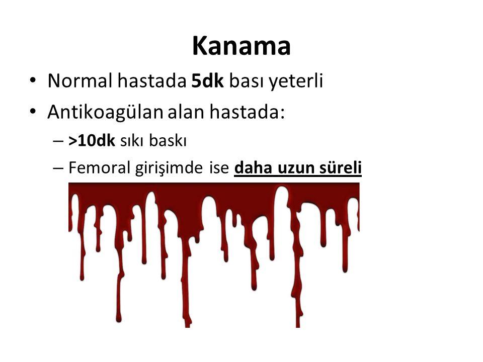 Kanama Normal hastada 5dk bası yeterli Antikoagülan alan hastada: