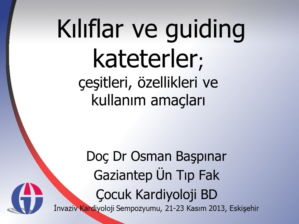 İnvaziv Kardiyoloji Sempozyumu, 21-23 Kasım 2013, Eskişehir