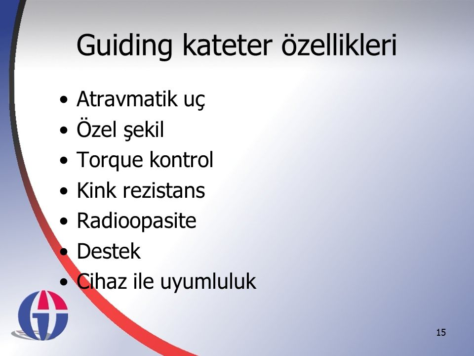 Guiding kateter özellikleri
