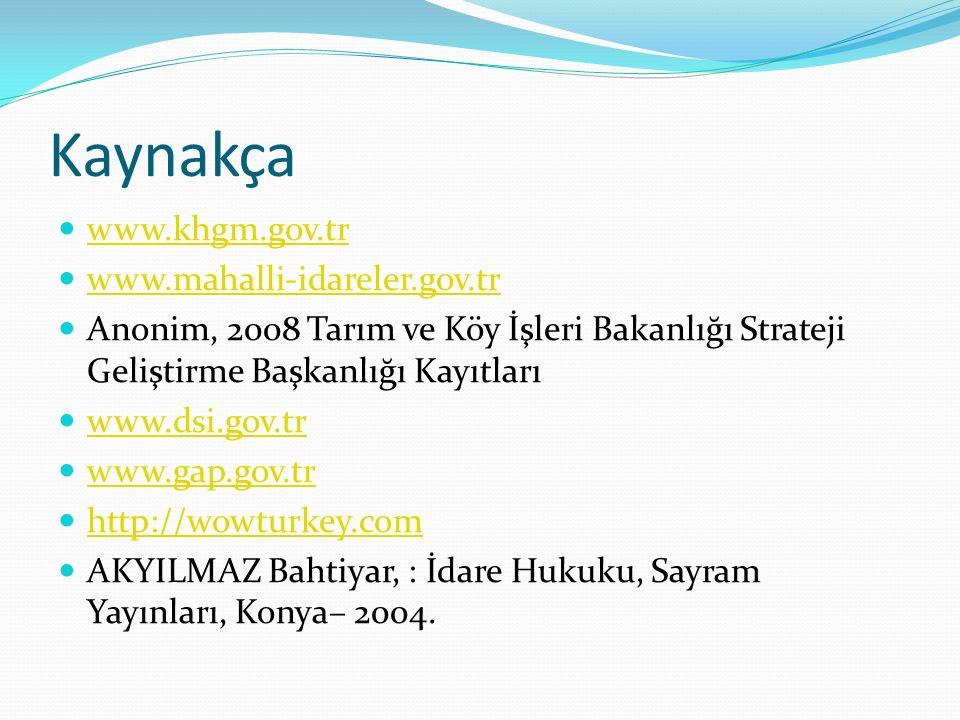 Kaynakça www.khgm.gov.tr www.mahalli-idareler.gov.tr
