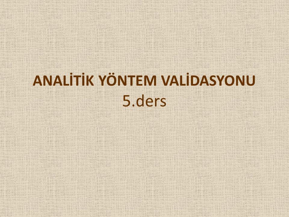 ANALİTİK YÖNTEM VALİDASYONU 5.ders