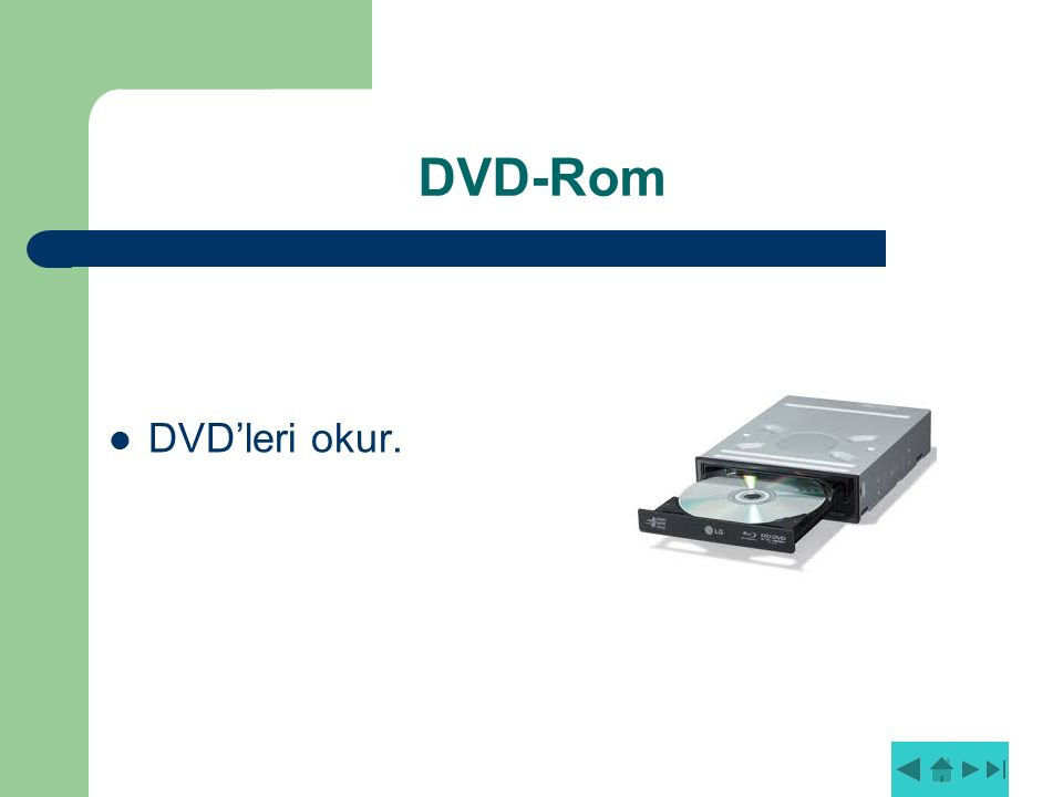 DVD-Rom DVD'leri okur.