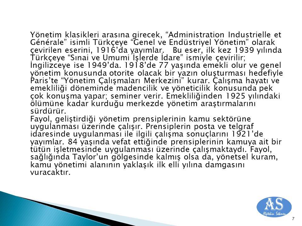Yönetim klasikleri arasına girecek, Administration Industrielle et Générale isimli Türkçeye Genel ve Endüstriyel Yönetim olarak çevirilen eserini, 1916'da yayımlar. Bu eser, ilk kez 1939 yılında Türkçeye Sınai ve Umumi İşlerde İdare ismiyle çevirilir; İngilizceye ise 1949'da.