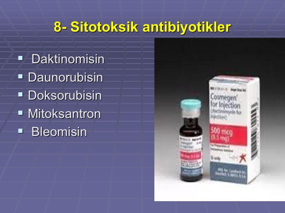 8- Sitotoksik antibiyotikler