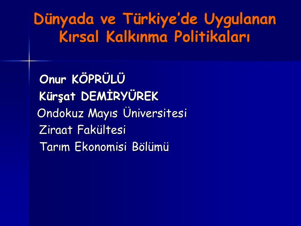 Dünyada ve Türkiye'de Uygulanan Kırsal Kalkınma Politikaları