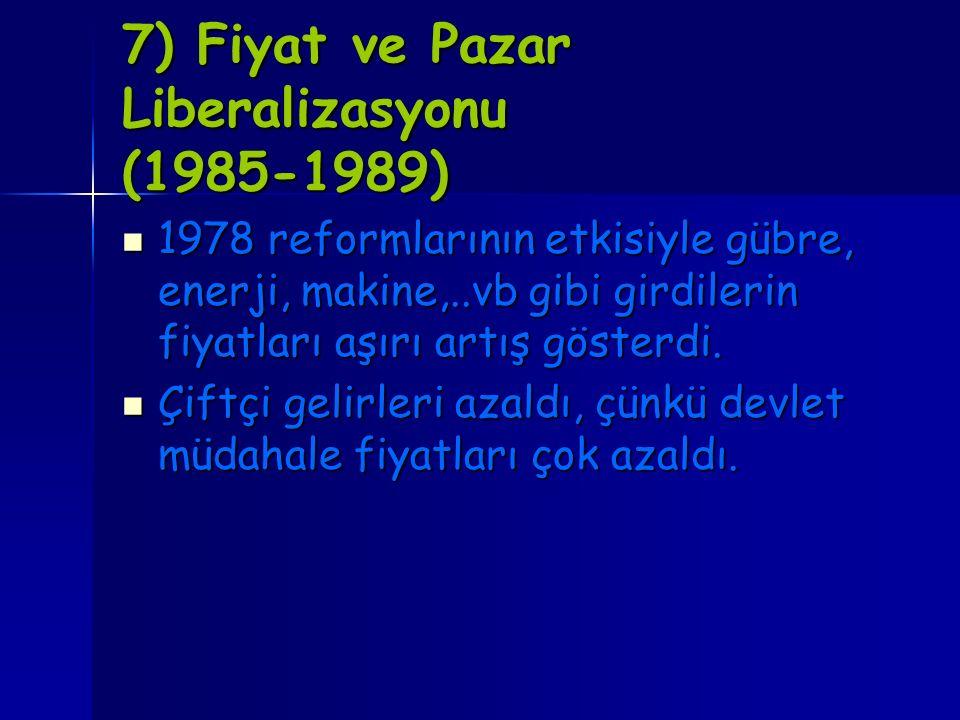 7) Fiyat ve Pazar Liberalizasyonu (1985-1989)