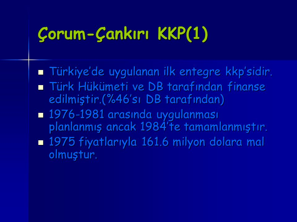 Çorum-Çankırı KKP(1) Türkiye'de uygulanan ilk entegre kkp'sidir.