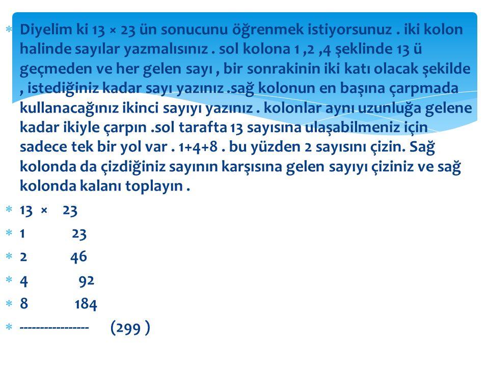 Diyelim ki 13 × 23 ün sonucunu öğrenmek istiyorsunuz