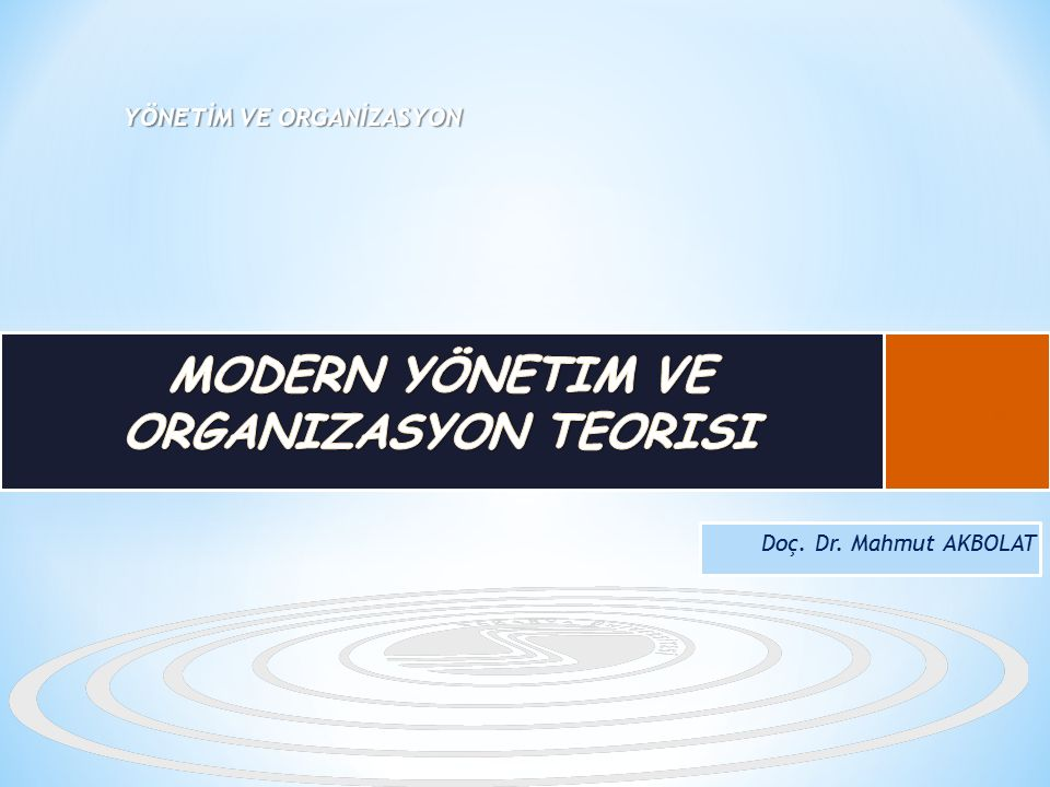 Modern Yönetim ve Organizasyon Teorisi