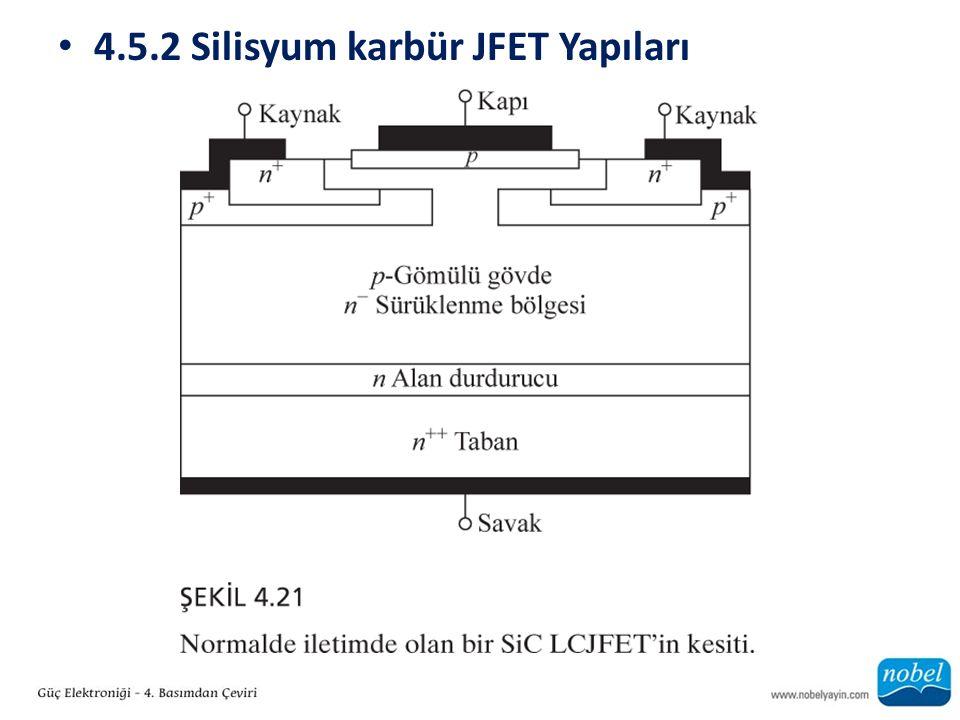 4.5.2 Silisyum karbür JFET Yapıları