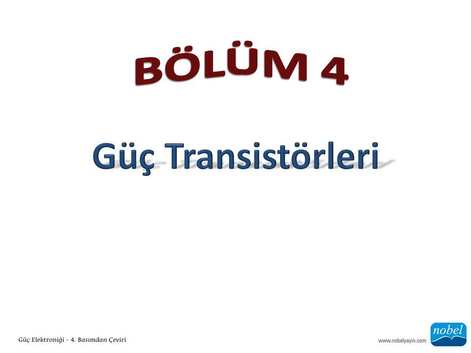 BÖLÜM 4 Güç Transistörleri