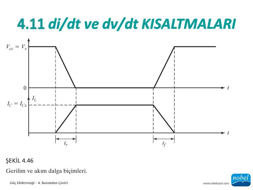 4.11 di/dt ve dv/dt KISALTMALARI