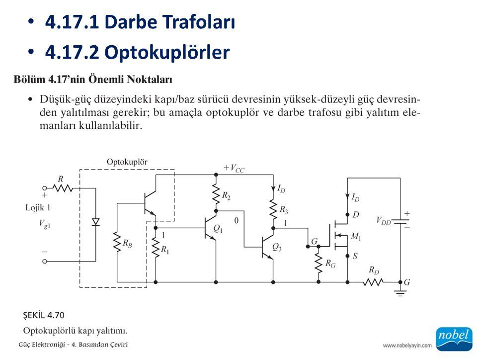 4.17.1 Darbe Trafoları 4.17.2 Optokuplörler