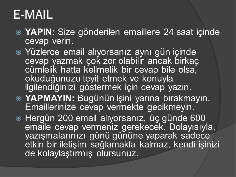 E-MAIL YAPIN: Size gönderilen emaillere 24 saat içinde cevap verin.