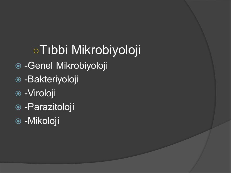 Tıbbi Mikrobiyoloji -Genel Mikrobiyoloji -Bakteriyoloji -Viroloji