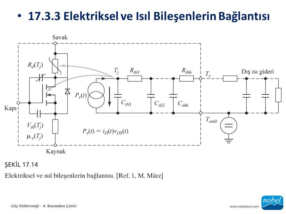 17.3.3 Elektriksel ve Isıl Bileşenlerin Bağlantısı