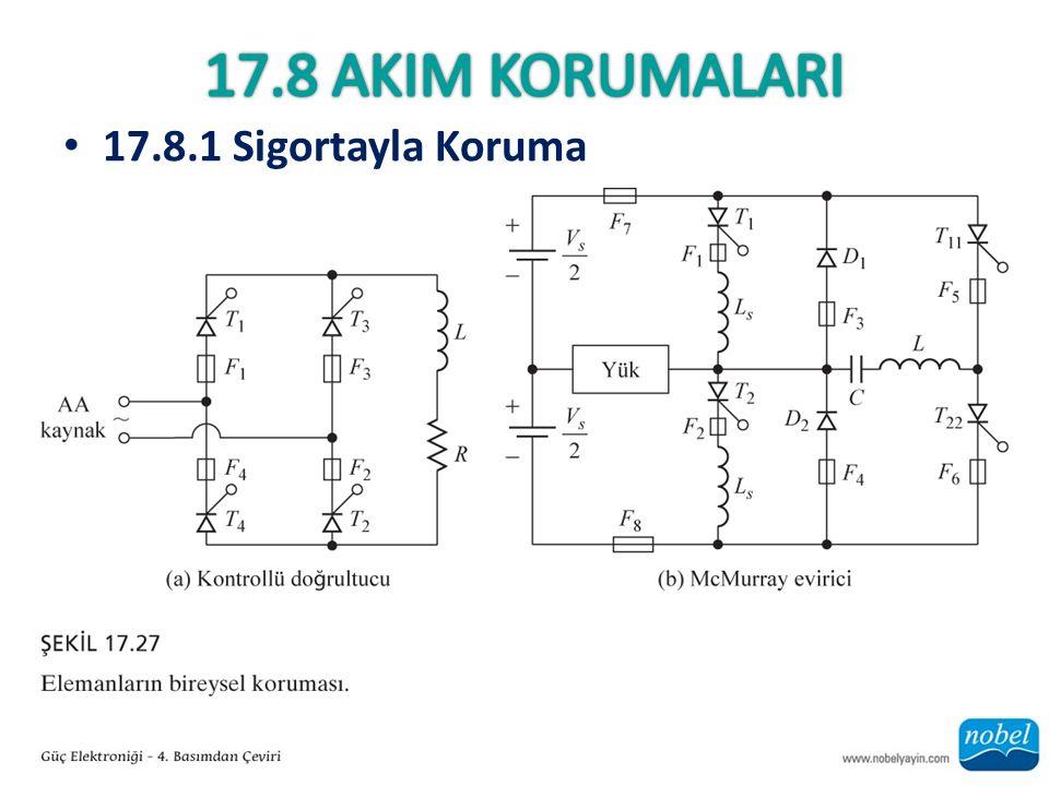17.8 AkIm KORUMALARI 17.8.1 Sigortayla Koruma
