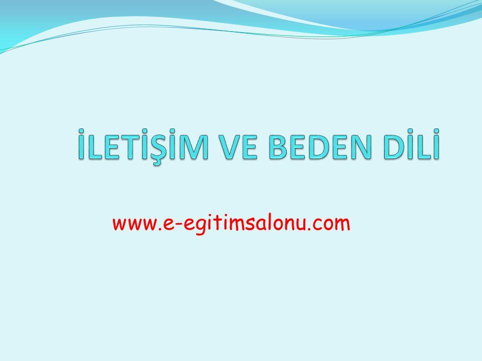 İLETİŞİM VE BEDEN DİLİ www.e-egitimsalonu.com