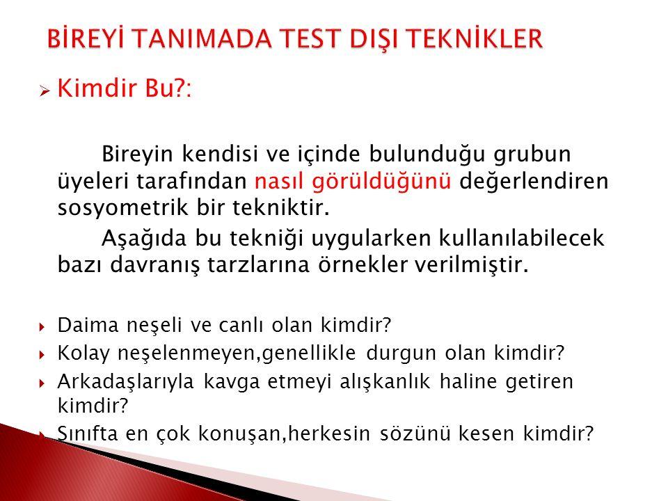BİREYİ TANIMADA TEST DIŞI TEKNİKLER