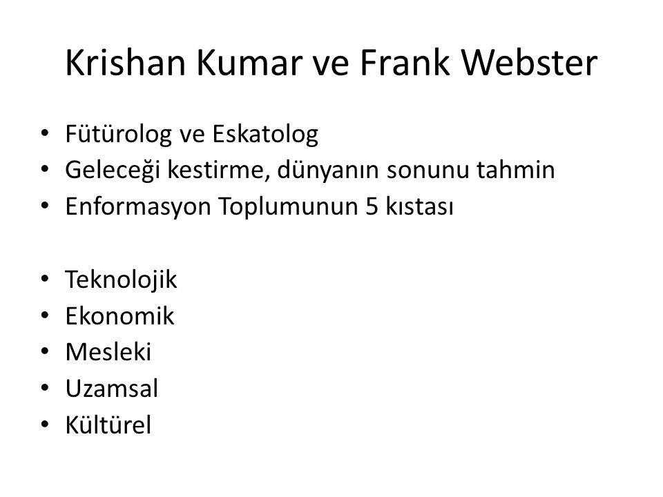 Krishan Kumar ve Frank Webster