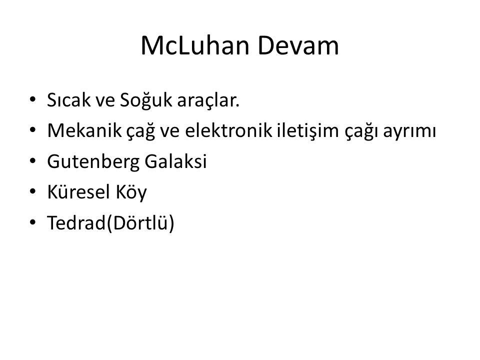 McLuhan Devam Sıcak ve Soğuk araçlar.