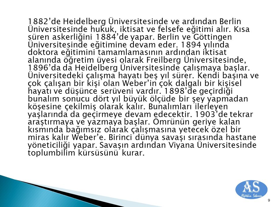 1882'de Heidelberg Üniversitesinde ve ardından Berlin Üniversitesinde hukuk, iktisat ve felsefe eğitimi alır.