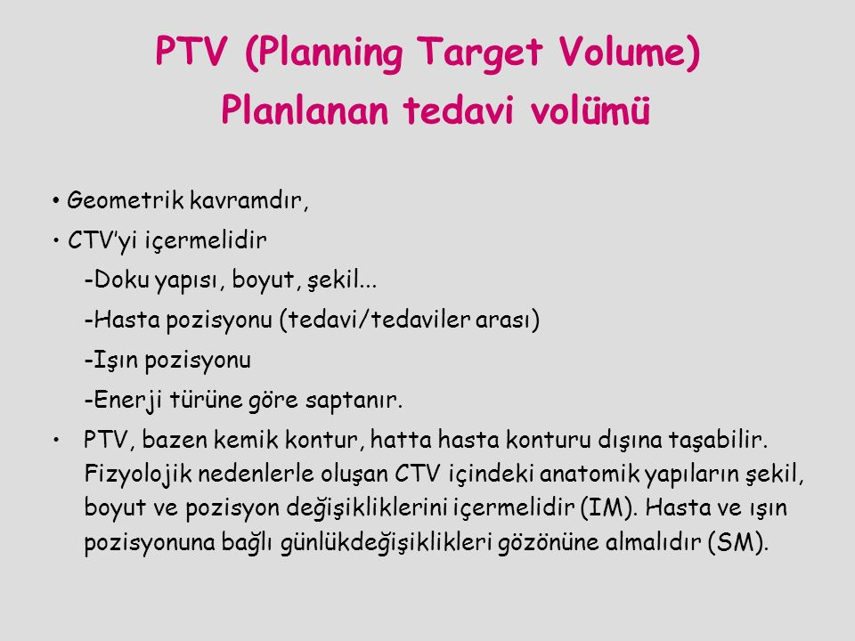 PTV (Planning Target Volume) Planlanan tedavi volümü